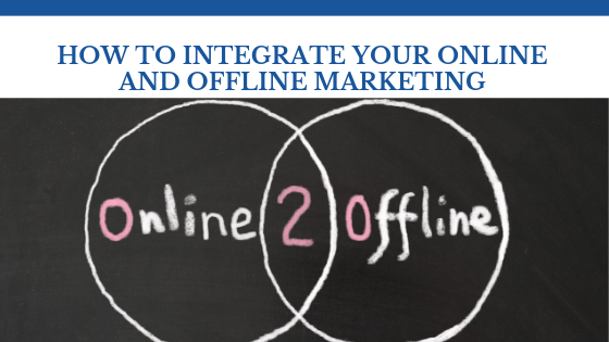 How To Integrate Your online and offline marketing