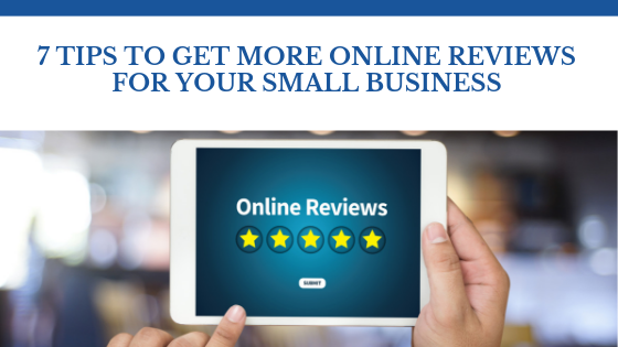 7 Tips To get More Online Reviews For You Small Business